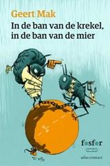 In de ban van de krekel, in de ban van de mier | Geert Mak |
