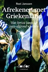Afrekenen met Griekenland | Roel Janssen |