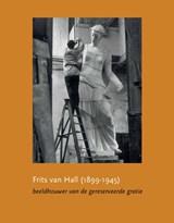 Frits van Hall (1899/1945) | Frits Scholten ; Didi van Suchtelen |