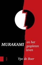 Murakami en het gespleten leven   Ype de Boer  