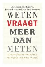 Weten vraagt meer dan meten   Christien Brinkgreve ; Sanne Bloemink ; Eric Koenen  