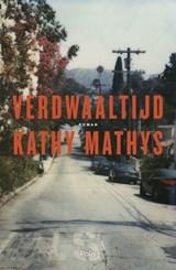 Verdwaaltijd   Kathy Mathys  