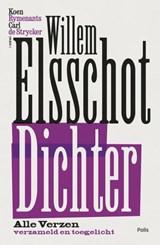 Willem Elsschot. Dichter | Willem Elsschot ; Koen Rymenants ; Carl de Strycker |
