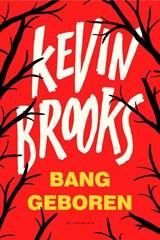 Bang geboren   Kevin Brooks  
