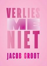 Verlies me niet | Jacob Groot |