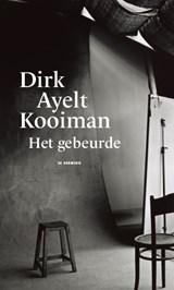 Het gebeurde   Dirk Ayelt Kooiman  