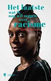 Het laatste wat ik nog wil zeggen over racisme