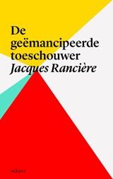 De geemancipeerde toeschouwer | Jacques Ranciere |