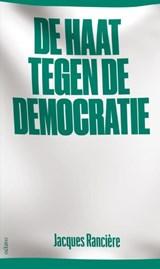 De haat tegen de democratie | Jacques Rancière |