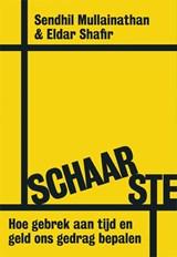 Schaarste   Sendhil Mullainathan; Eldar Shafir  