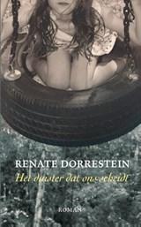 Het duister dat ons scheidt   Renate Dorrestein  