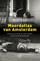 Moordatlas van Amsterdam   Eric Slot  