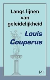 Langs lijnen van geleidelijkheid | Louis Couperus |