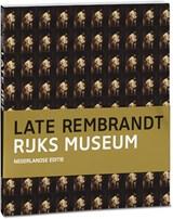 Late Rembrandt   Jonathan Bikker ; Gregor J.M. Weber ; Marjorie E. Wieseman ; Erik Hinterding ; Marijn Schapelhouman  