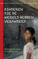 Kinderen die de wereld hebben veranderd | Els Kloek ; Floris van Straaten |