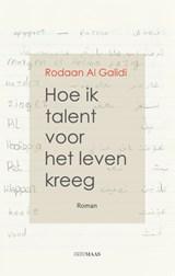 Hoe ik talent voor het leven kreeg   Rodaan Al Galidi  