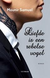 Liefde is een rebelse vogel | Mounir Samuel |