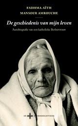 De geschiedenis van mijn leven | Fadhma Aïth Mansour Amrouche |