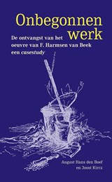 Onbegonnen werk   August Hans den Boef ; Joost Kircz  