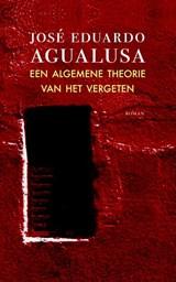Een algemene theorie van het vergeten   José Eduardo Agualusa  