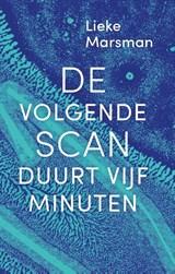 De volgende scan duurt vijf minuten | Lieke Marsman |