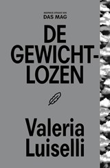 De gewichtlozen | Valeria Luiselli |