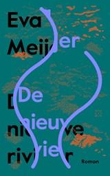 De nieuwe rivier | Eva Meijer |