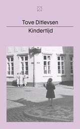 Kindertijd | Tove Ditlevsen ; Lammie Post-Oostenbrink |