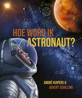 Hoe word ik astronaut?