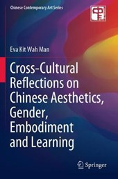 Cross-Cultural Reflections on Chinese Aesthetics, Gender, Embodiment and Learning