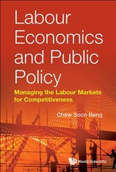 Labour Economics And Public Policy: Managing The Labour Markets For Competitiveness