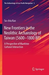 New Frontiers in the Neolithic Archaeology of Taiwan (5600-1800 BP)