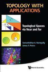 Topology With Applications: Topological Spaces Via Near And Far