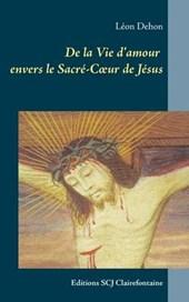De la Vie d'amour envers le Sacre-Coeur de Jesus