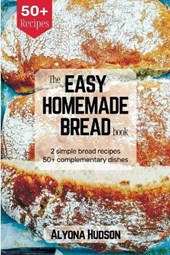 The Easy Homemade Bread Cookbook