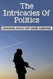 The Intricacies Of Politics