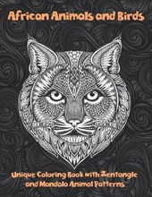 African Animals and Birds - Unique Coloring Book with Zentangle and Mandala Animal Patterns