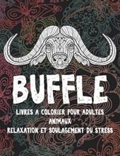 Livres a colorier pour adultes - Relaxation et soulagement du stress - Animaux - Buffle