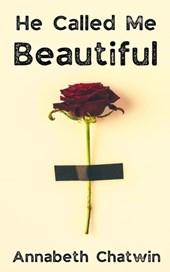 He Called Me Beautiful