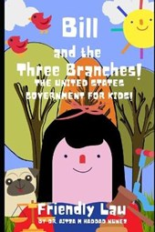Bill and the Three Branches!