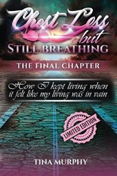 Chest less But still Breathing Limited edition, The Final Chapter