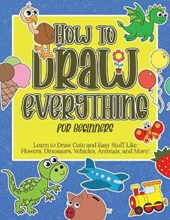 How to Draw Everything for Beginners