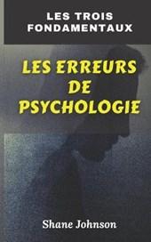 Les Trois Fondamentaux Les Erreurs de Psychologie