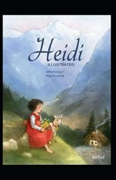 Heidi Illustrated And Translator by Nathan Haskell Dole