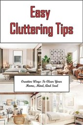 Easy Cluttering Tips
