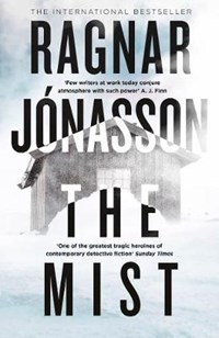 The Mist   Ragnar Jonasson ; Victoria Cribb  