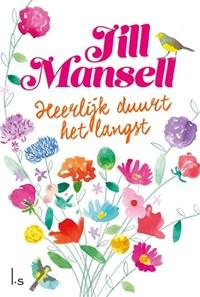 Heerlijk duurt het langst   Jill Mansell  