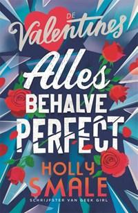 De Valentines 2 - Allesbehalve perfect   Holly Smale  