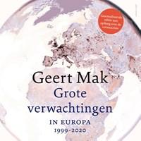 Grote verwachtingen   Geert Mak ; Chris Kijne  