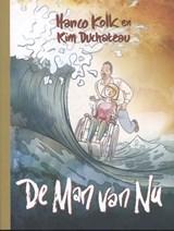 De man van nu | Hanco Kolk ; Kim Duchateau | 9789076174839